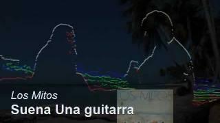 suena una guitarra - Los Mitos