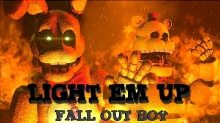 [SFM/FNAF/Music] - Light Em Up  -