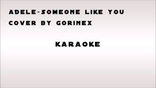 Adele-Someone like you cover by Gorinex (KARAOKE)