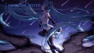 NightCore - Hey, Soul Sister (Psyrex Remix)