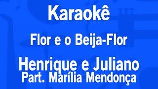 Karaokê Flor e o Beija-Flor - Henrique e Juliano Part.Marília Mendonça