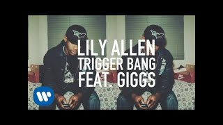 Lily Allen - Trigger Bang (feat. Giggs) [Official Video] width=