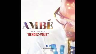 AMBÉ - Rendez-vous (Brand New 2014)