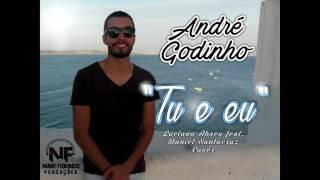 Luciana Abreu feat Daniel Santacruz - Tu e Eu (Cover) by André Godinho