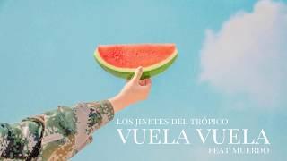 Los Jinetes del Trópico - Vuela Vuela feat Muerdo