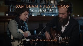 Sam Beam and Jesca Hoop - Kiss Me Quick  [LIVE PERFORMANCE VIDEO]