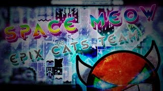 Geometry Dash 2.1 - (Demon) - Space meow - By Epix cats team