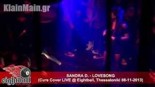Sandra D. - Lovesong (Live @ Eightball 08-11-2013)
