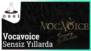 Vocavoice - Sensiz Yıllarda