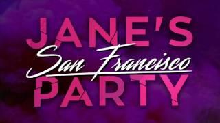 Jane's Party - San Francisco