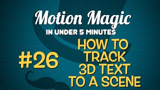 Motion Magic in Under 5 Minutes:How to Track 3D Text to a Scene