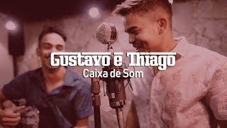 Caixa de Som - Gustavo e Thiago