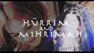Hürrem & Mihrimah | Mother & Daughter