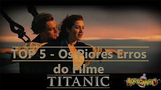 Os 5 piores erros do filme Titanic