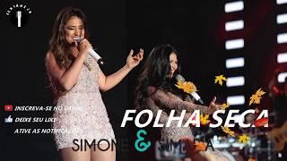 Simone e Simaria - Folha Seca (Lançamento 2017)