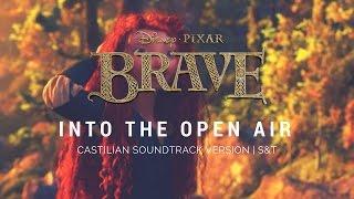 Brave - Into The Open Air (Castilian Soundtrack | S&T)