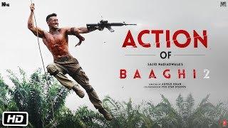 Get Ready To Fight - Action of Baaghi 2   Tiger   Disha   Ahmed Khan   Sajid Nadiadwala width=