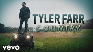Tyler Farr - C.O.U.N.T.R.Y. (Audio)