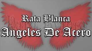 Rata Blanca - Angeles De Acero / Con Letra