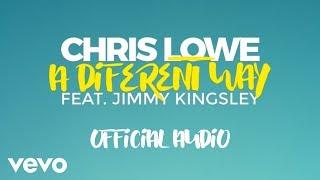 Chris Lowe - A Diferent Way (Feat. Jimmy Kingsley)