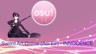Osu! Sword Art Online (Aoi Eir) - INNOCENCE [Normal] Mod: Double Time [S]