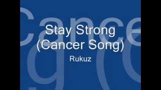 Stay Strong( Cancer Song)