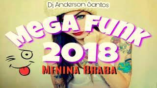 Mega Funk 2018 - Menina Braba (DjAndersonSantos) [Tum Dum]