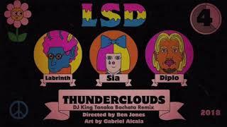 LSD  -  Thunderclouds with Sia, Diplo & Labrinth (DJ King Tanaka Bachata Remix)