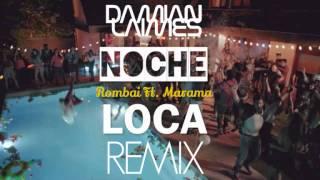 ROMBAI FT MARAMA - Dj Damian Laimes Suena El Mix - NOCHE LOCA (Cumbieton 3 Remix)