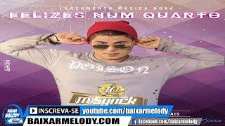 Melody - Banda M-Synck - Felizes Num Quarto