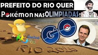 POKEMON GO - PREFEITO DO RIO QUER JOGO ATÉ OLIMPIADAS! #PokemonGoBrasil #rio2016 (pt-br)