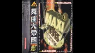 MAXI KINGDOM 舞曲大帝國 1- DO U WANT 2 DO IT IN MY ROOM