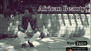 African Beauty - Diamond Platnumz ft Omarion x Steenie Dee ( Cover )
