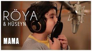 Röya & Hüseyn - Mama