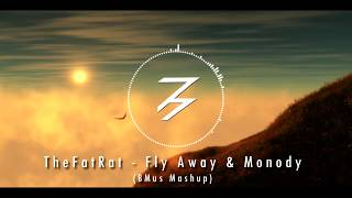 TheFatRat - Fly Away & Monody Ft. Laura Brehm (BMus Mashup)