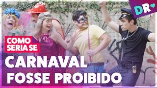 🚨 O CARNAVAL ESTÁ PROIBIDO NO BRASIL 😱 É CARNAVAL É SAMBA É FESTA 🎊 COMO SERIA SE 😍 DRelacionamentos