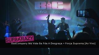 Badcompany Má Vida-Sa Fda A Desgraça Feat Força Suprema  na Aula Magna[Ao Vivo]