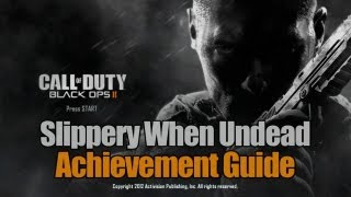Call of Duty: Black Ops 2 - Slippery When Undead Guide | Rooster Teeth