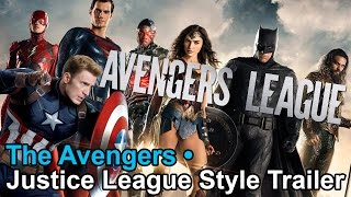 The Avengers • Justice League Style Trailer