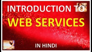 INTRODUCTION TO WEB SERVICES IN HINDI width=