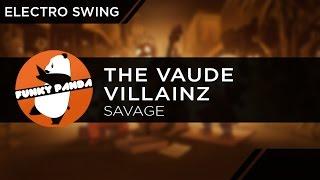 ElectroSWING || The Vaude Villainz - Savage