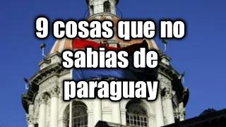 9 cosas que quizas no sabias de paraguay
