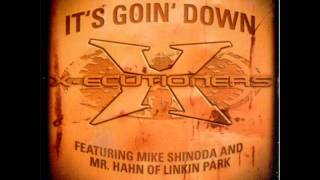 X - ECUTIONERS - LINKIN PARK FEAT; STATIC X   -  IT'S GOING DOWN