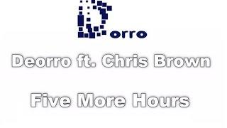 Deorro ft. Chris Brown - Five More Hours LYRICS #DORRO