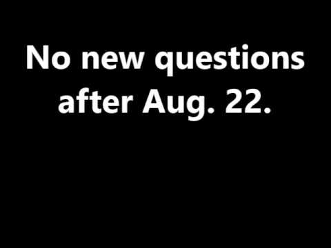 I will stop accepting Q&A questions after Aug 22