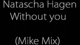 Natascha Hagen - Without you (mike mix)