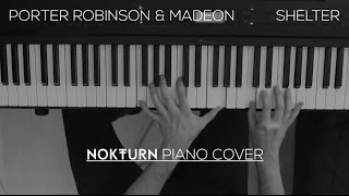 Porter Robinson & Madeon - Shelter (Piano Cover)