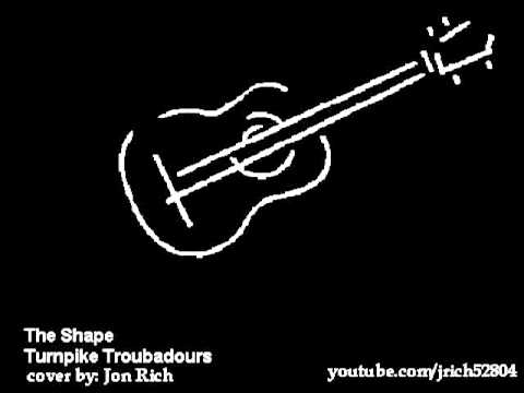The Shape Turnpike Troubadours Cover By Jon Rich Chords Chordify