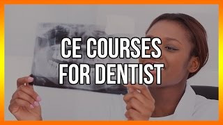 CE Courses For Dentist