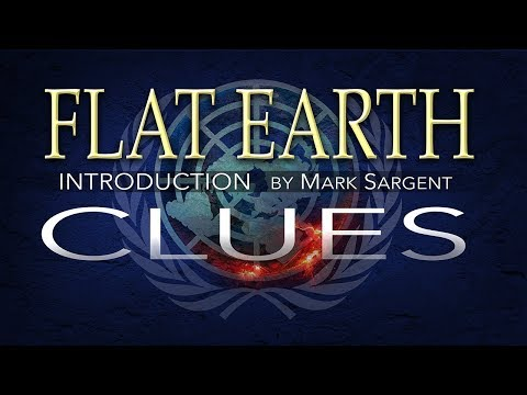 Flat Earth Intro by Mark Sargent